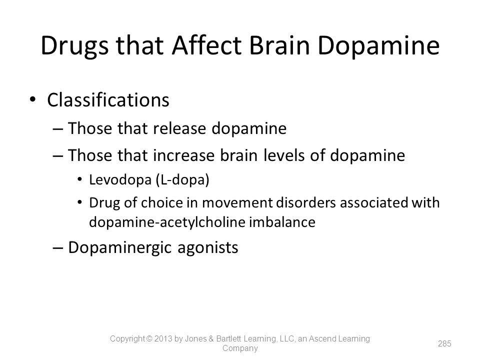 Classifications – Those that release dopamine – Those that increase brain levels of dopamine Levodopa (L-dopa) Drug of choice in movement disorders as