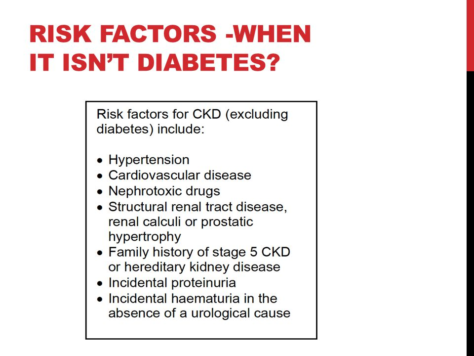 RISK FACTORS -WHEN IT ISN'T DIABETES?