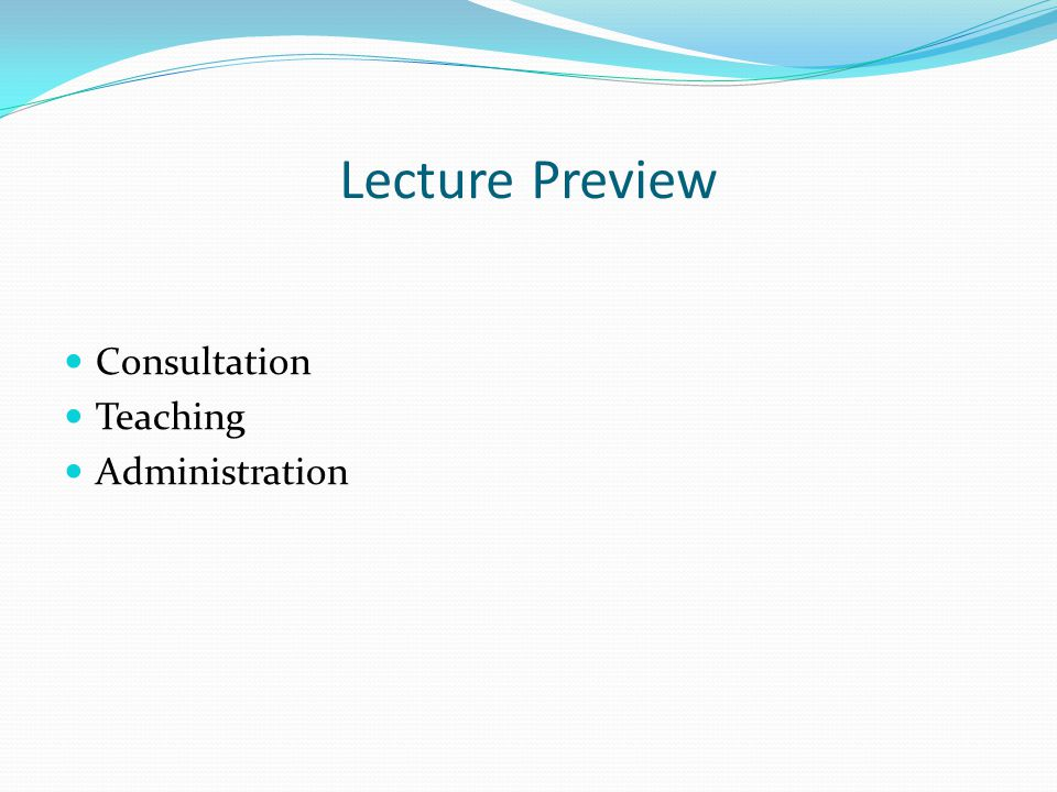 Lecture Preview Consultation Teaching Administration