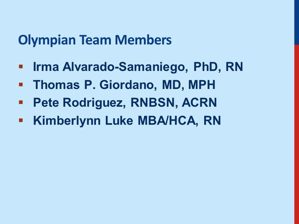 Olympian Team Members  Irma Alvarado-Samaniego, PhD, RN  Thomas P.
