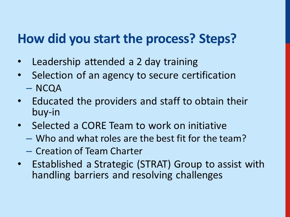 How did you start the process. Steps.