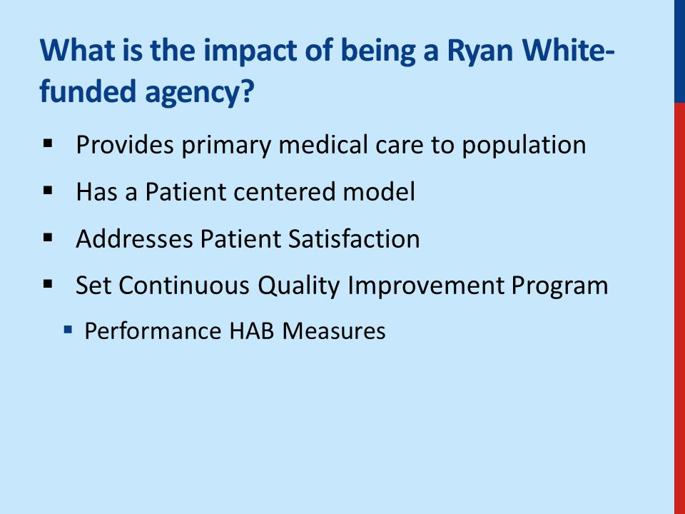 What is the impact of being a Ryan White- funded agency.