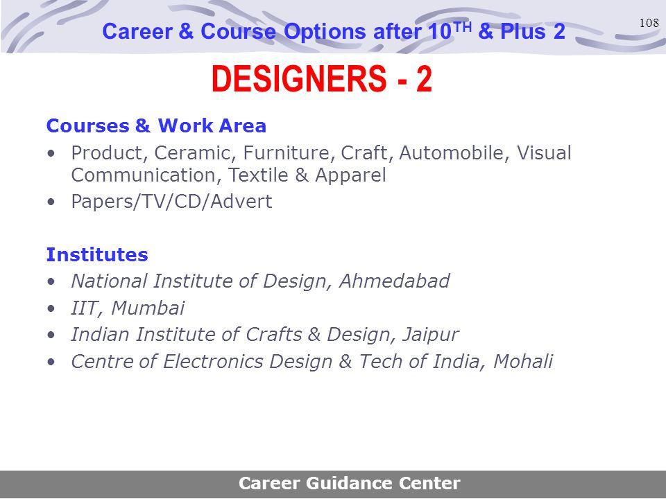 108 DESIGNERS - 2 Career & Course Options after 10 TH & Plus 2 Courses & Work Area Product, Ceramic, Furniture, Craft, Automobile, Visual Communicatio