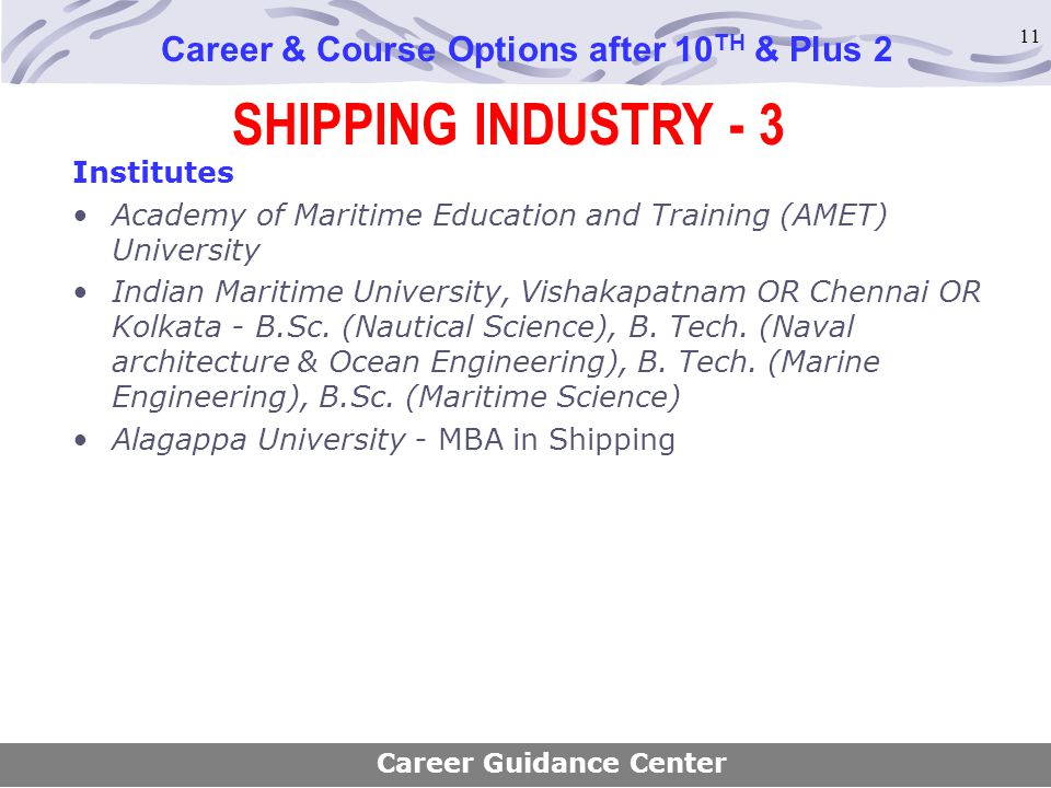 11 SHIPPING INDUSTRY - 3 Career & Course Options after 10 TH & Plus 2 Institutes Academy of Maritime Education and Training (AMET) University Indian M
