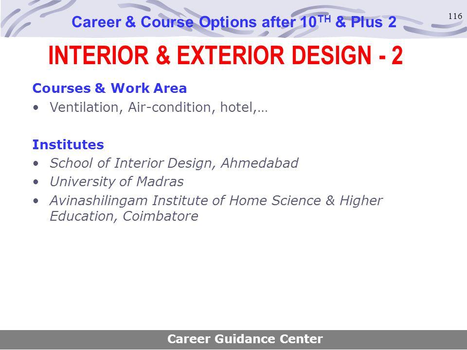 116 INTERIOR & EXTERIOR DESIGN - 2 Career & Course Options after 10 TH & Plus 2 Courses & Work Area Ventilation, Air-condition, hotel,… Institutes Sch