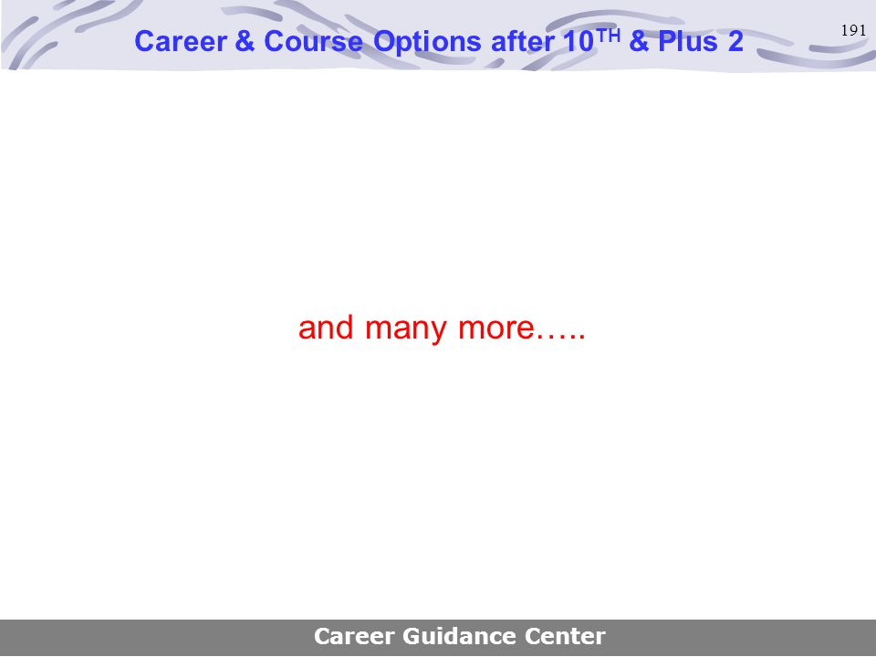 191 and many more….. Career & Course Options after 10 TH & Plus 2 Career Guidance Center