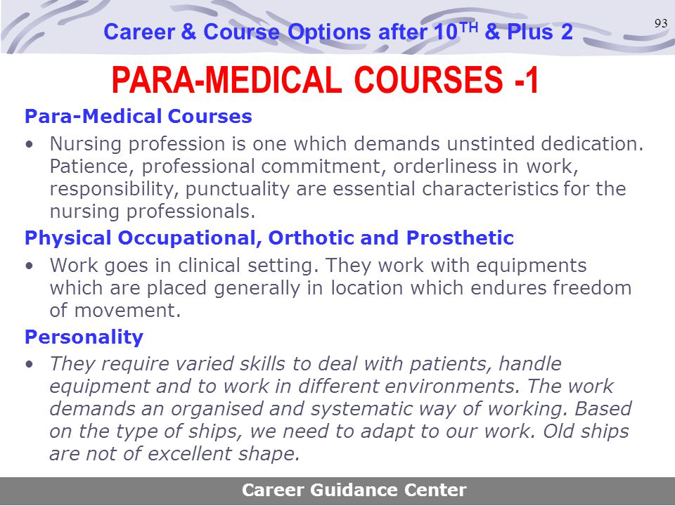 93 PARA-MEDICAL COURSES -1 Career & Course Options after 10 TH & Plus 2 Para-Medical Courses Nursing profession is one which demands unstinted dedicat