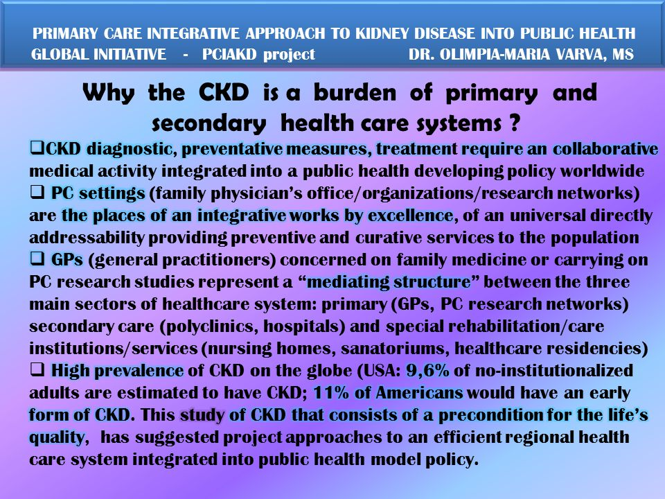 PRIMARY CARE INTEGRATIVE APPROACH TO KIDNEY DISEASE INTO PUBLIC HEALTH GLOBAL INITIATIVE DR.