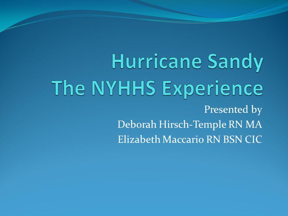 Presented by Deborah Hirsch-Temple RN MA Elizabeth Maccario RN BSN CIC