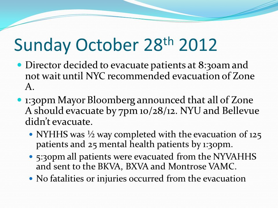 Director decided to evacuate patients at 8:30am and not wait until NYC recommended evacuation of Zone A.