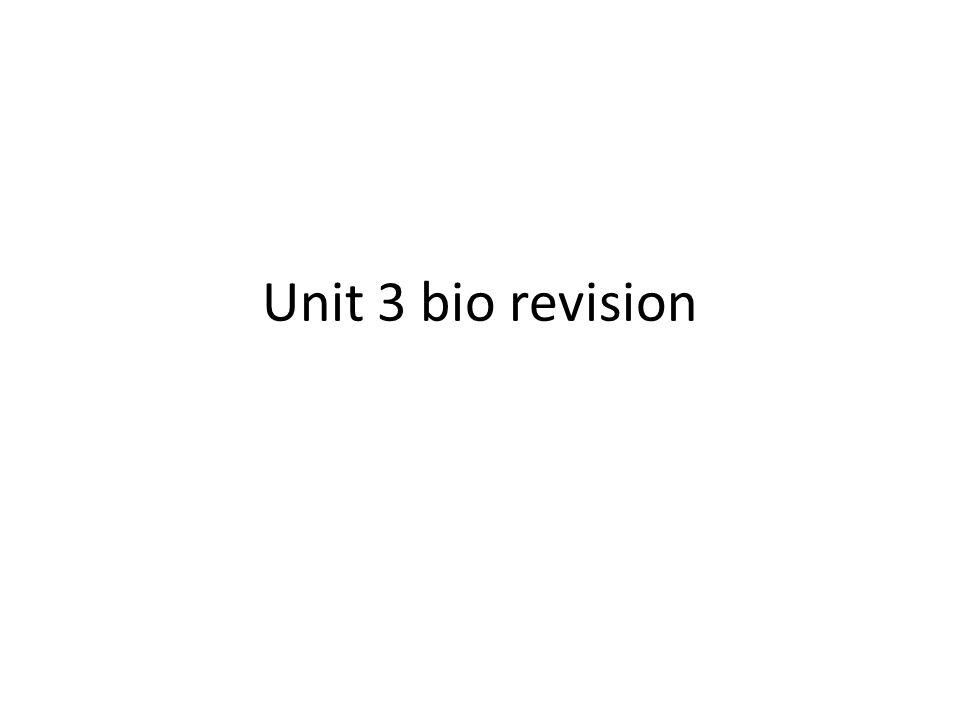 Unit 3 bio revision