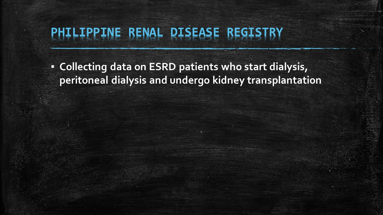 ▪ Limited to the patients of Ilocos Training Regional and Medical Center (80-90 CKD patients per month ).