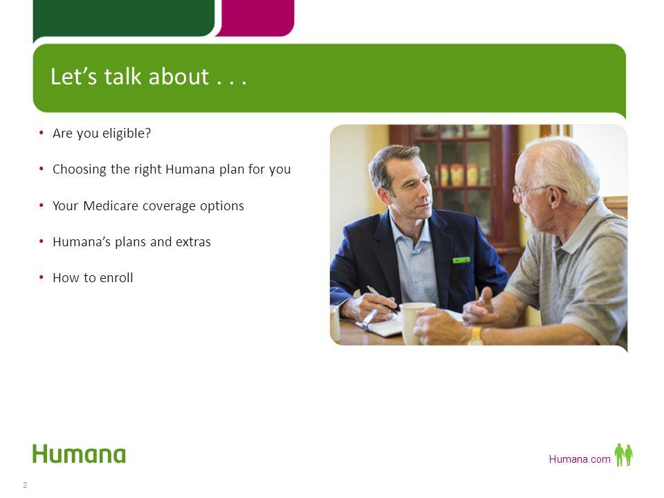 Humana.com Medicare/Medicaid Coverage (Dual-Eligible): 3 Do you qualify.