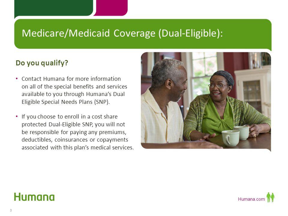 Humana.com Are you eligible for a Medicare Advantage Plan.