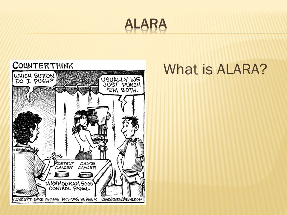 What is ALARA?