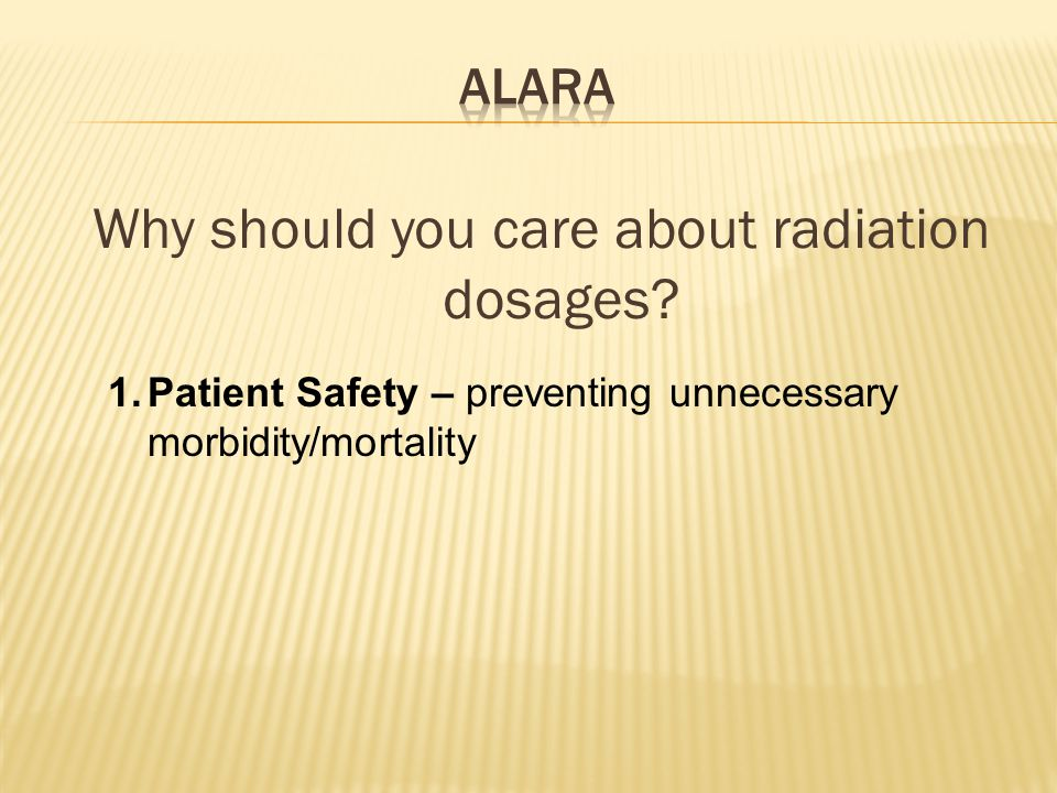 1.Patient Safety – preventing unnecessary morbidity/mortality