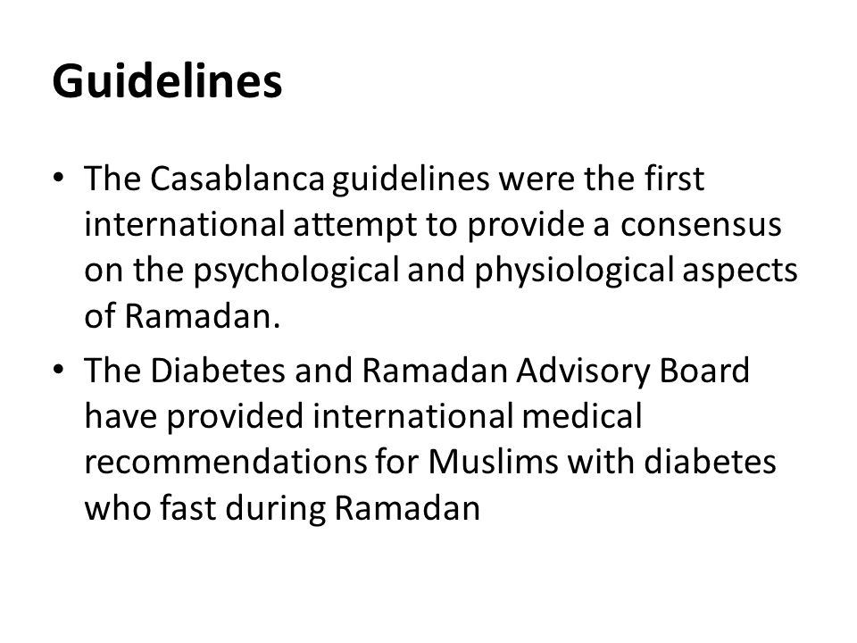 Guidelines The Casablanca guidelines were the first international attempt to provide a consensus on the psychological and physiological aspects of Ram