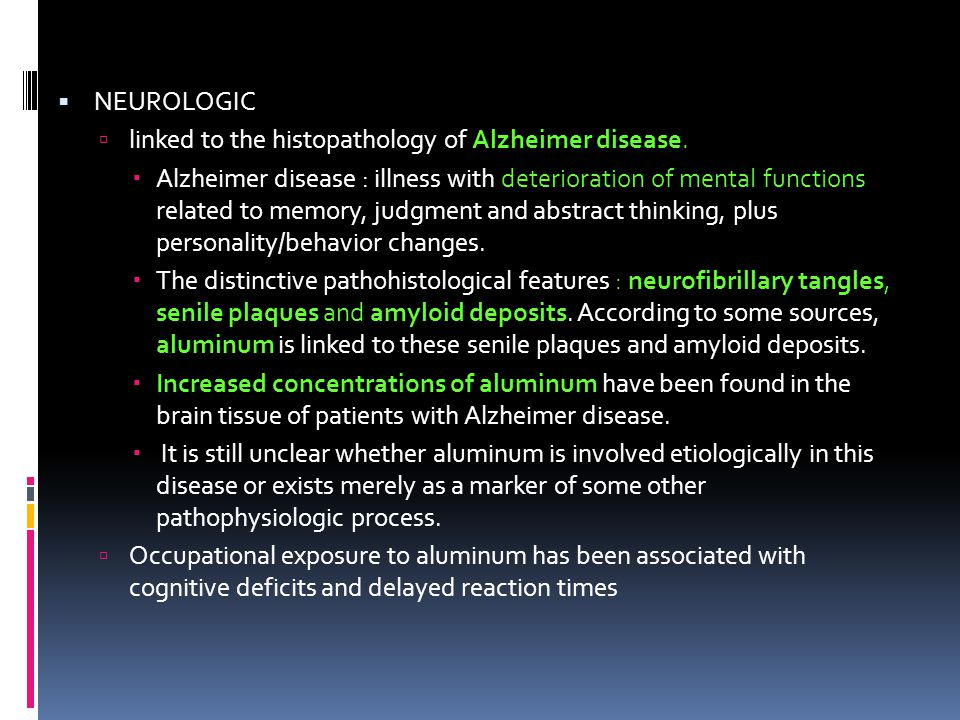  NEUROLOGIC  linked to the histopathology of Alzheimer disease.  Alzheimer disease : illness with deterioration of mental functions related to memo
