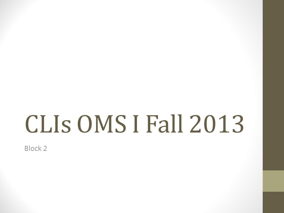 CLIs OMS I Fall 2013 Block 2
