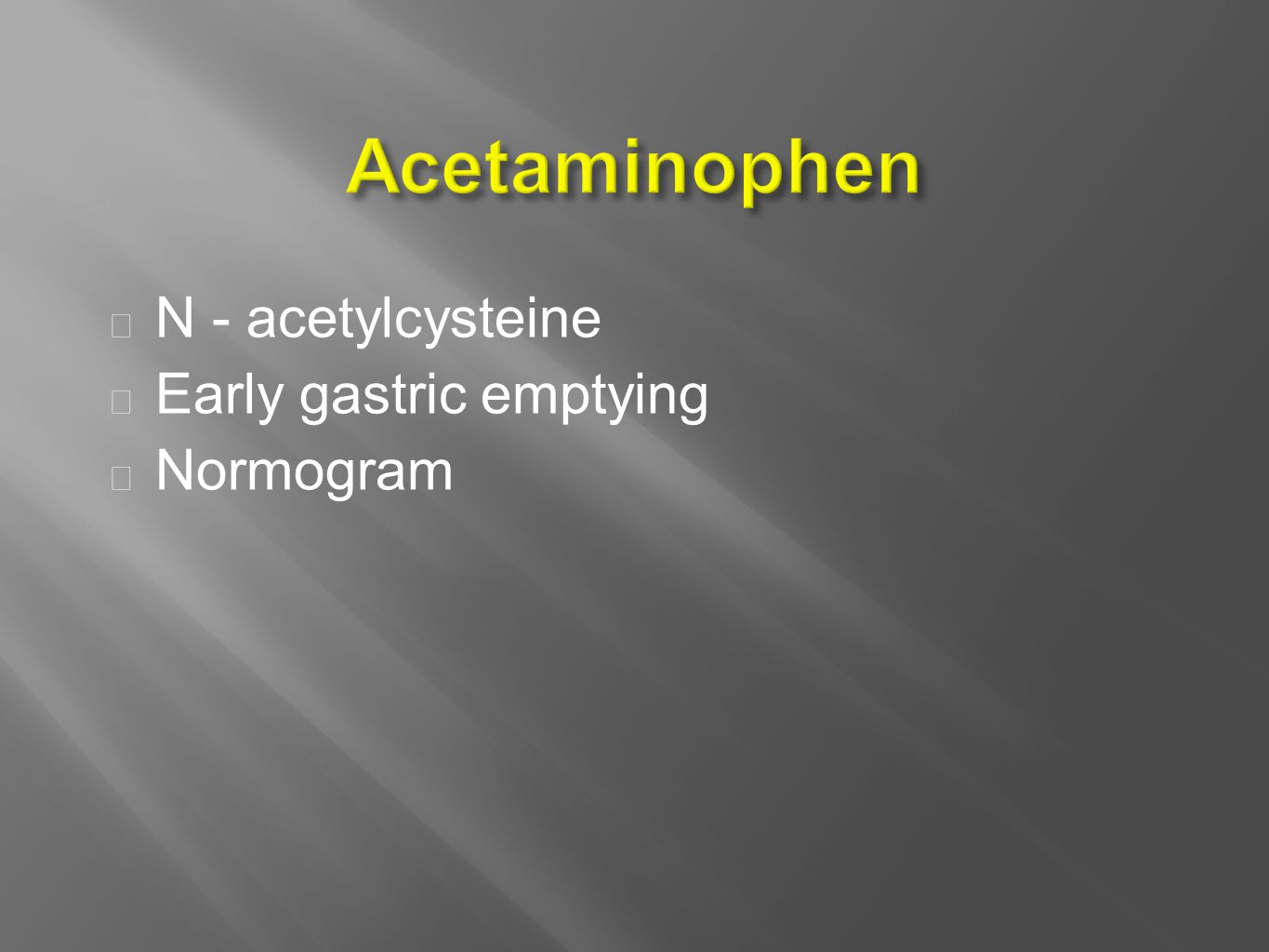  N - acetylcysteine  Early gastric emptying  Normogram