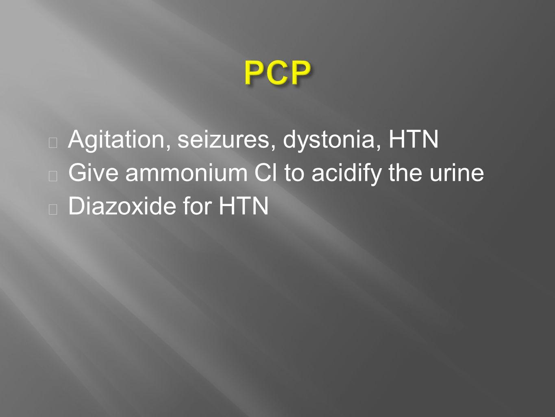  Agitation, seizures, dystonia, HTN  Give ammonium Cl to acidify the urine  Diazoxide for HTN