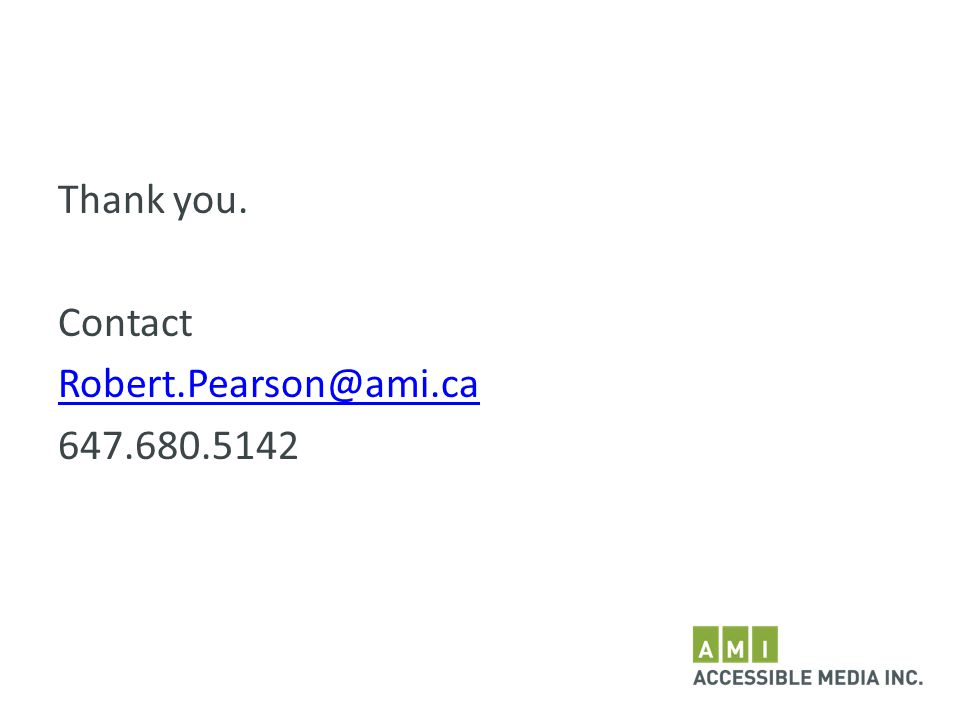 Thank you. Contact Robert.Pearson@ami.ca 647.680.5142