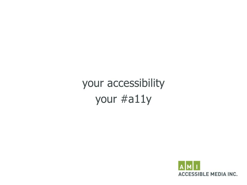 your accessibility your #a11y