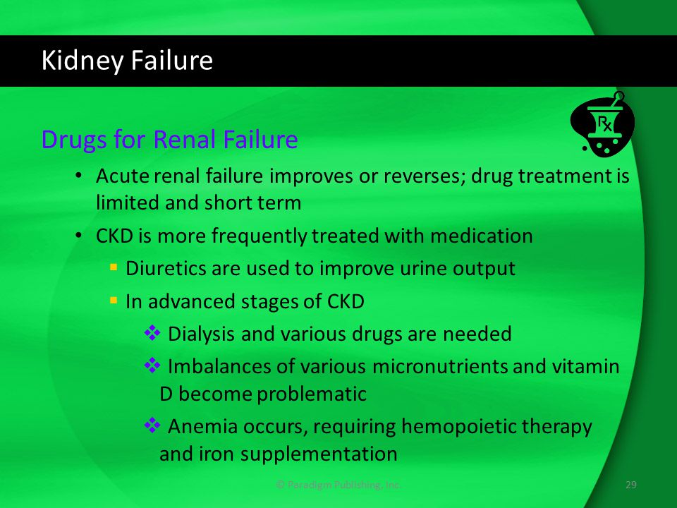 Kidney Failure Drugs for Renal Failure Acute renal failure improves or reverses; drug treatment is limited and short term CKD is more frequently treat