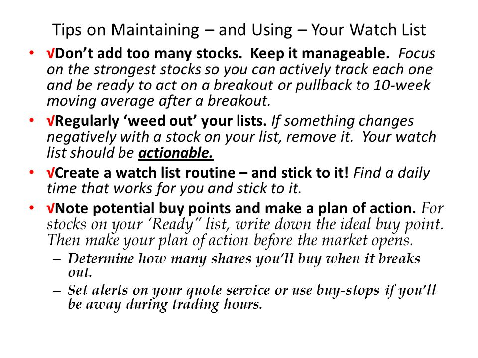Tips on Maintaining – and Using – Your Watch List √Don't add too many stocks.