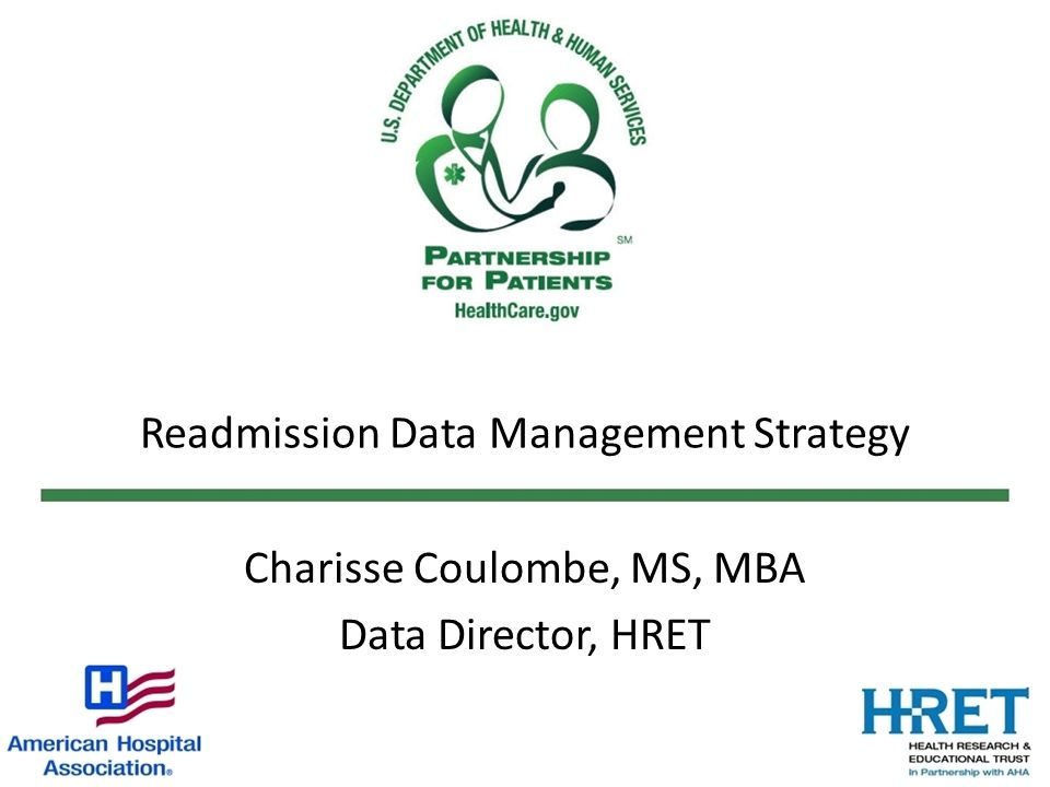 17 Preventable Readmissions Outcome – recommended: -Readmission within 15 days (All Cause) -Readmission within 30 days (All Cause) Outcome – alternate: -Acute Myocardial Infarction (AMI) Patients - Readmissions within 30 days (All Cause) -Heart Failure (HF) Patients - Readmissions within 30 days (All Cause) -Pneumonia (PN) Patients - Readmissions within 30 days (All Cause)