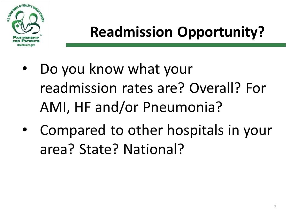7 Readmission Opportunity. Do you know what your readmission rates are.