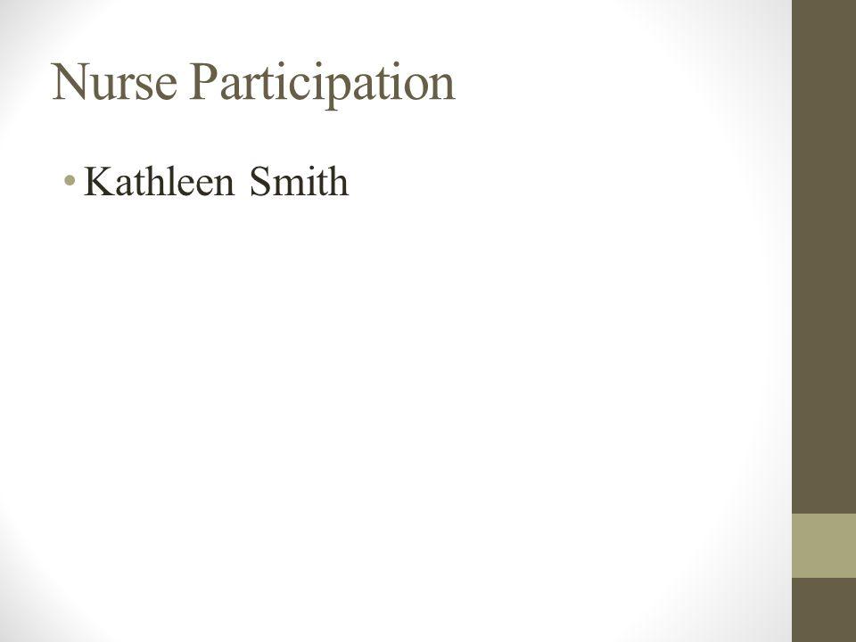 Nurse Participation Kathleen Smith