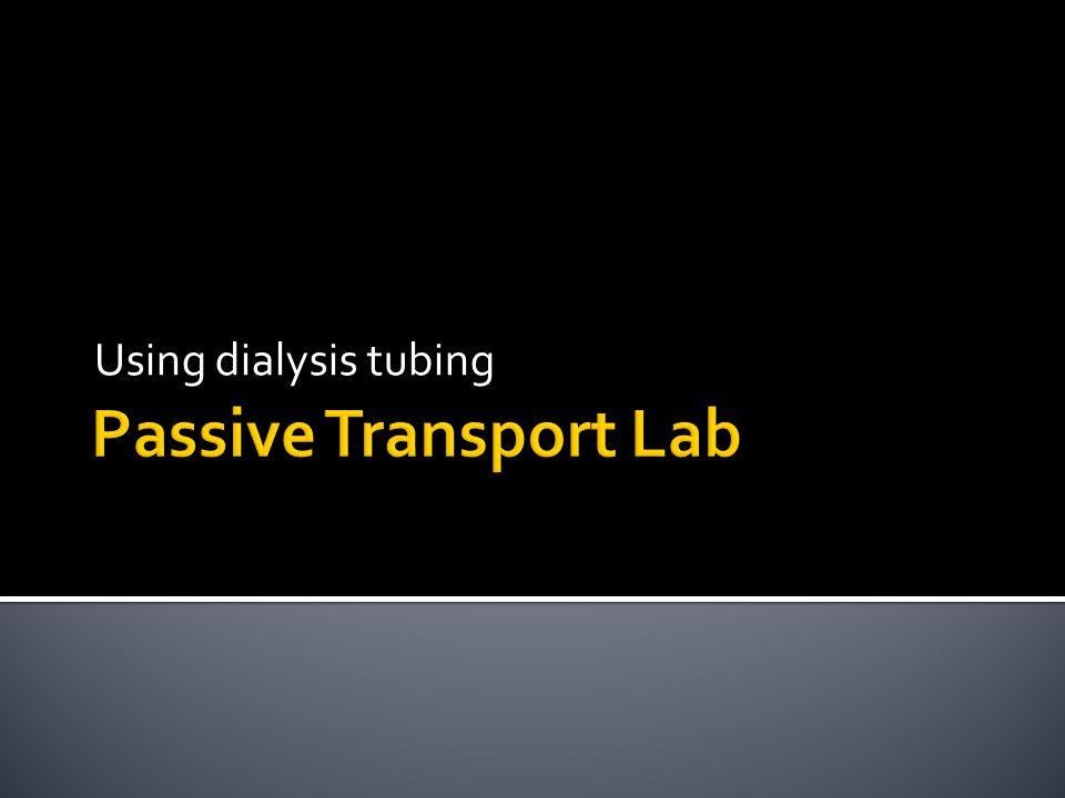 Using dialysis tubing