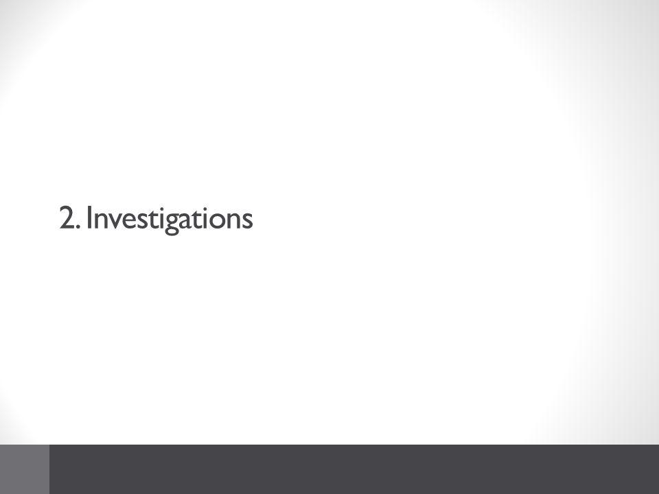 2. Investigations