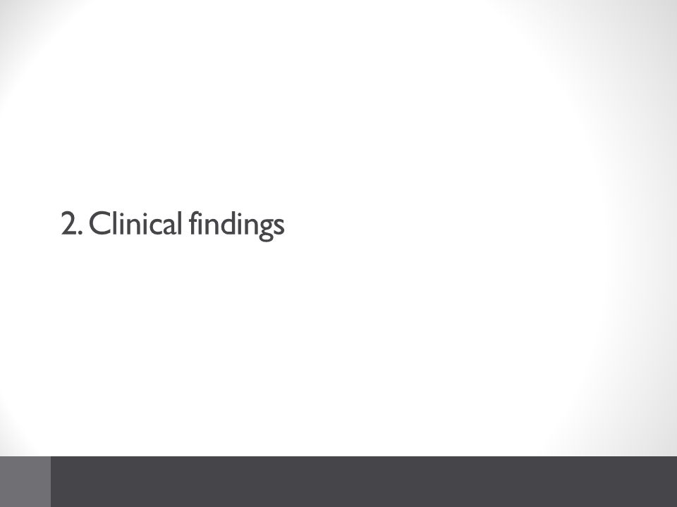 2. Clinical findings