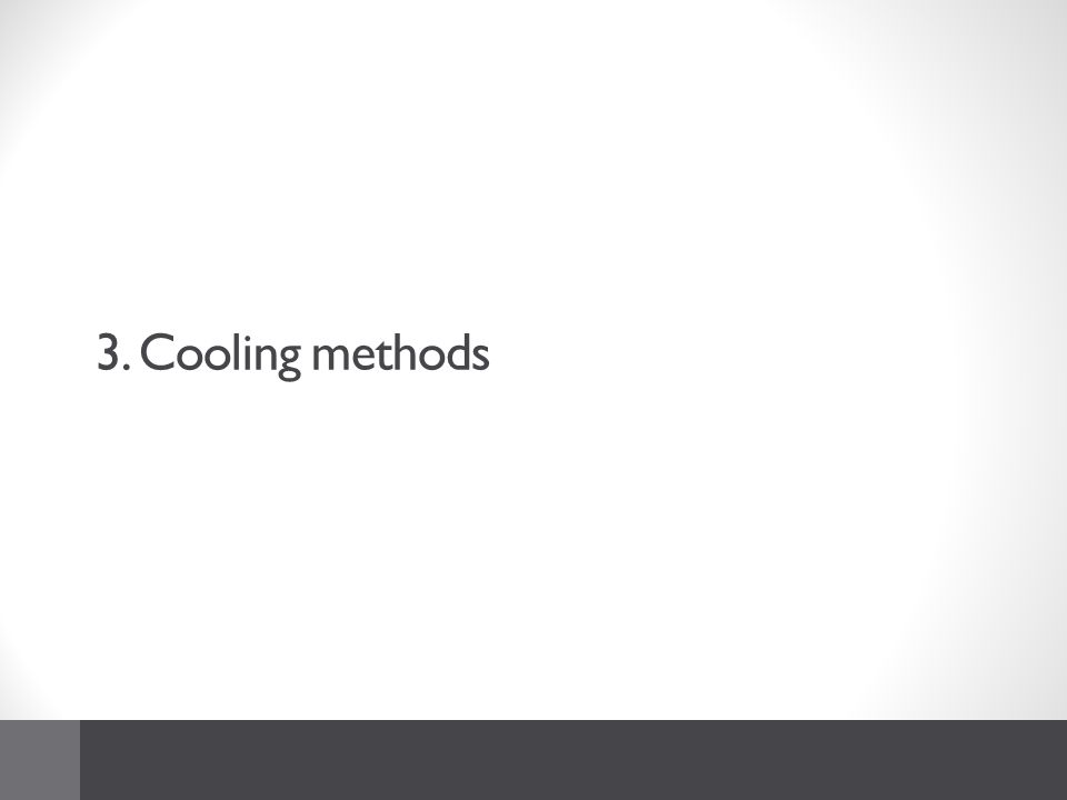 3. Cooling methods