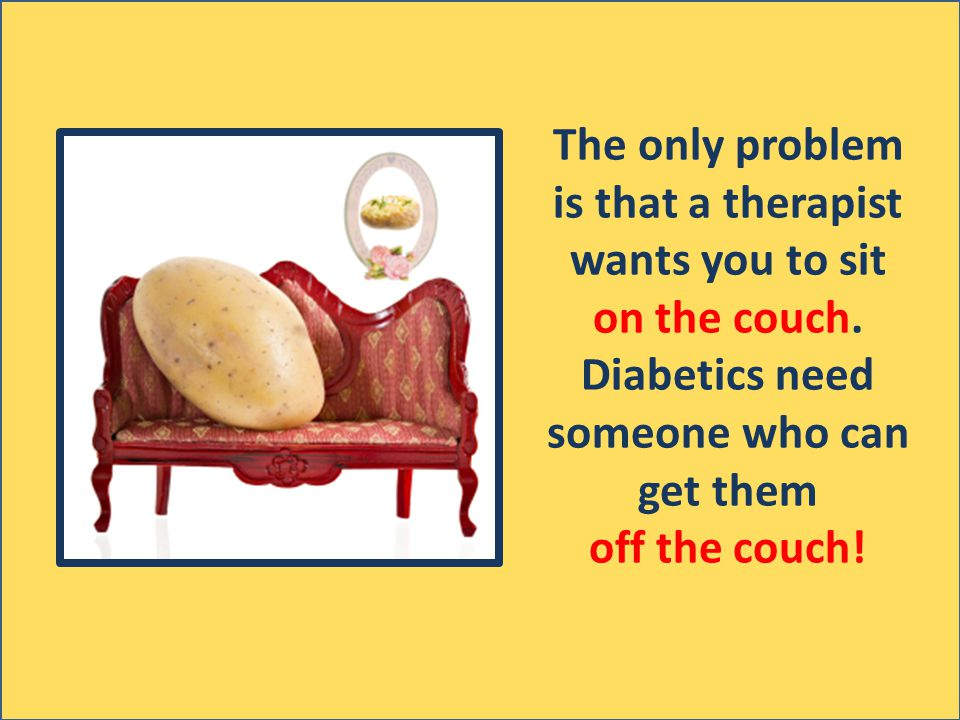 The only problem is that a therapist wants you to sit on the couch.