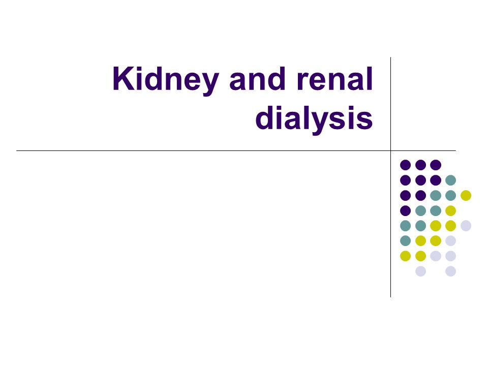 Kidney and renal dialysis