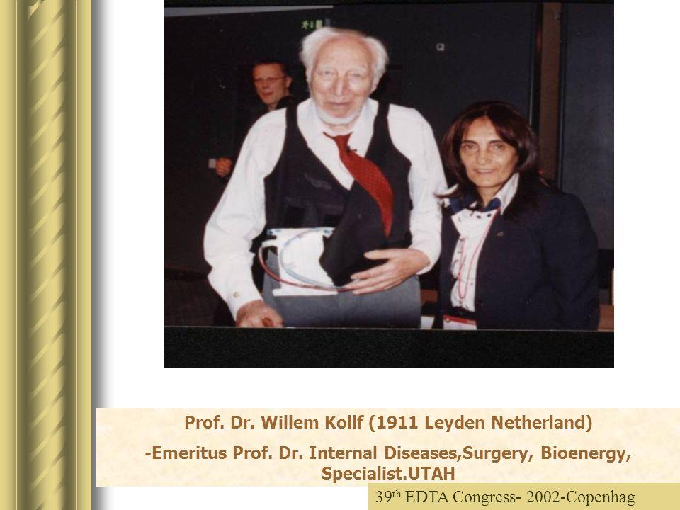 Prof. Dr. Willem Kollf (1911 Leyden Netherland) -Emeritus Prof.