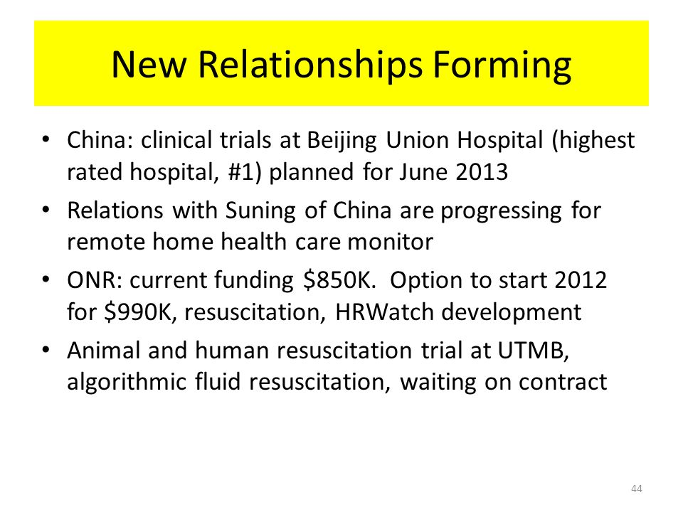 New Relationships Forming China: clinical trials at Beijing Union Hospital (highest rated hospital, #1) planned for June 2013 Relations with Suning of