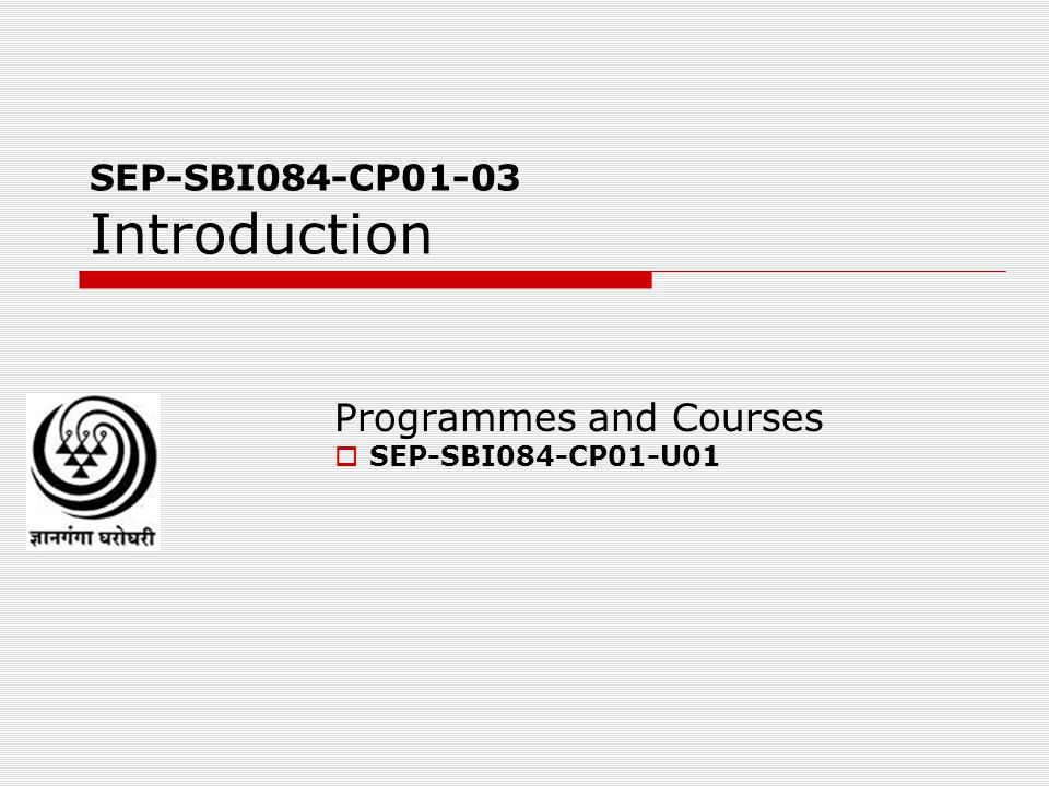 SEP-SBI084-CP01-03 Introduction Programmes and Courses  SEP-SBI084-CP01-U01