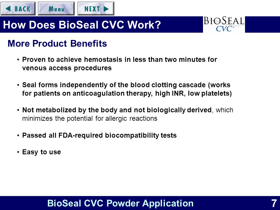 7 BioSeal CVC Powder Application How Does BioSeal CVC Work.