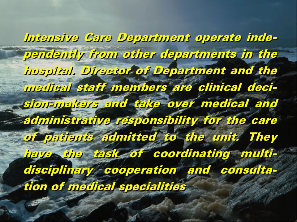 Intensive Care Department operate inde- pendently from other departments in the hospital.