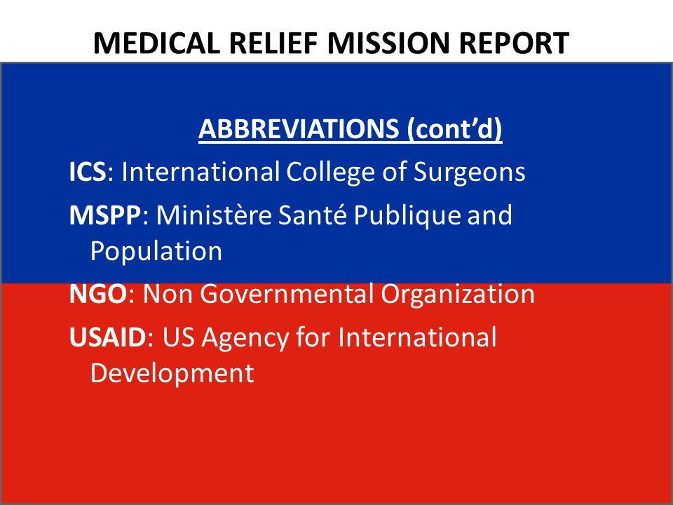 MEDICAL RELIEF MISSION REPORT ABBREVIATIONS (cont'd) ICS: International College of Surgeons MSPP: Ministère Santé Publique and Population NGO: Non Gov
