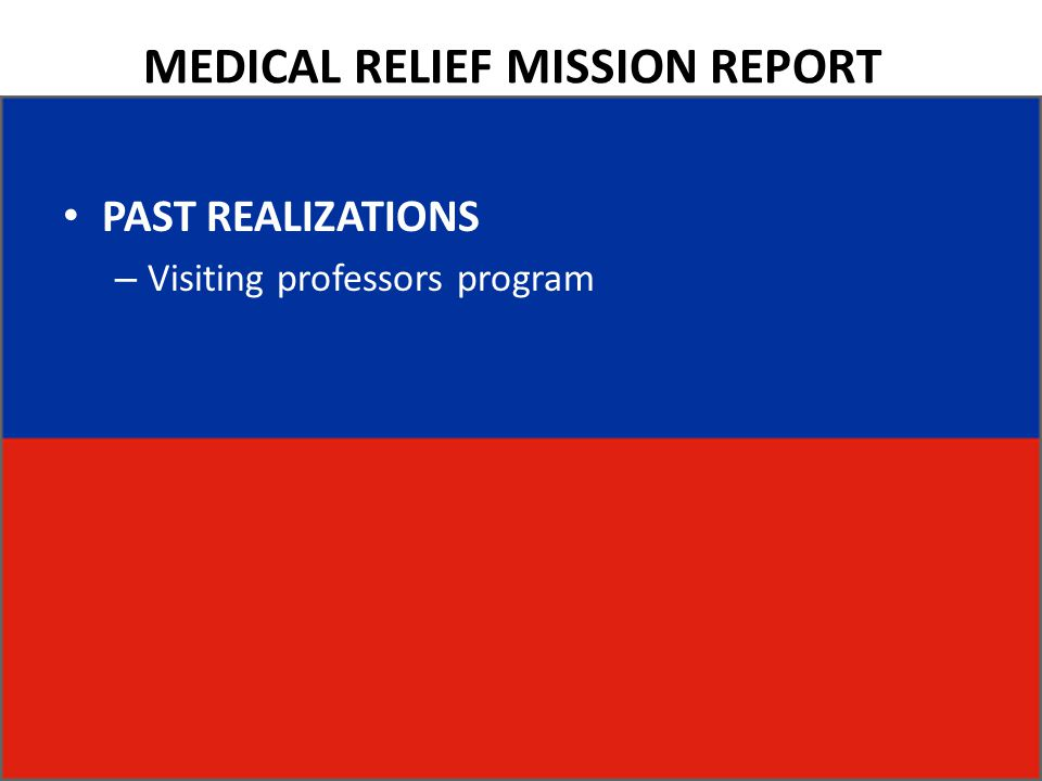 MEDICAL RELIEF MISSION REPORT PAST REALIZATIONS – Visiting professors program