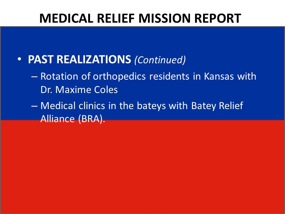MEDICAL RELIEF MISSION REPORT PAST REALIZATIONS (Continued) – Rotation of orthopedics residents in Kansas with Dr.