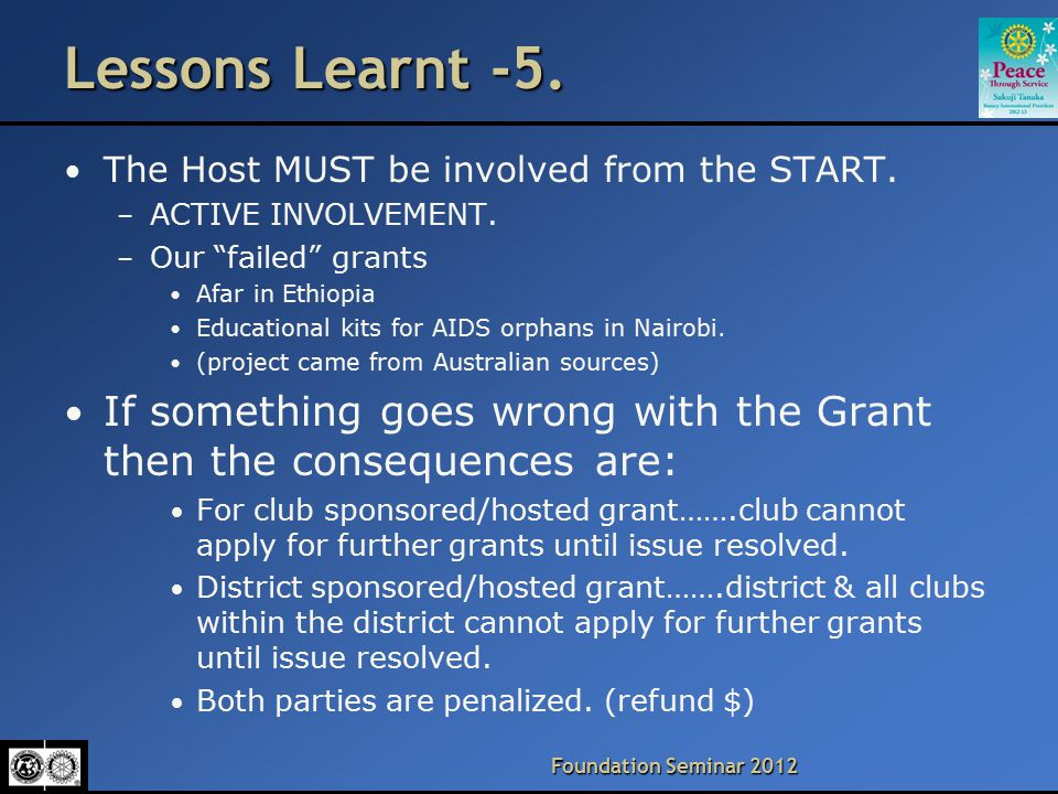 """Foundation Seminar 2012 Lessons Learnt -5. The Host MUST be involved from the START. – ACTIVE INVOLVEMENT. – Our """"failed"""" grants Afar in Ethiopia Educ"""