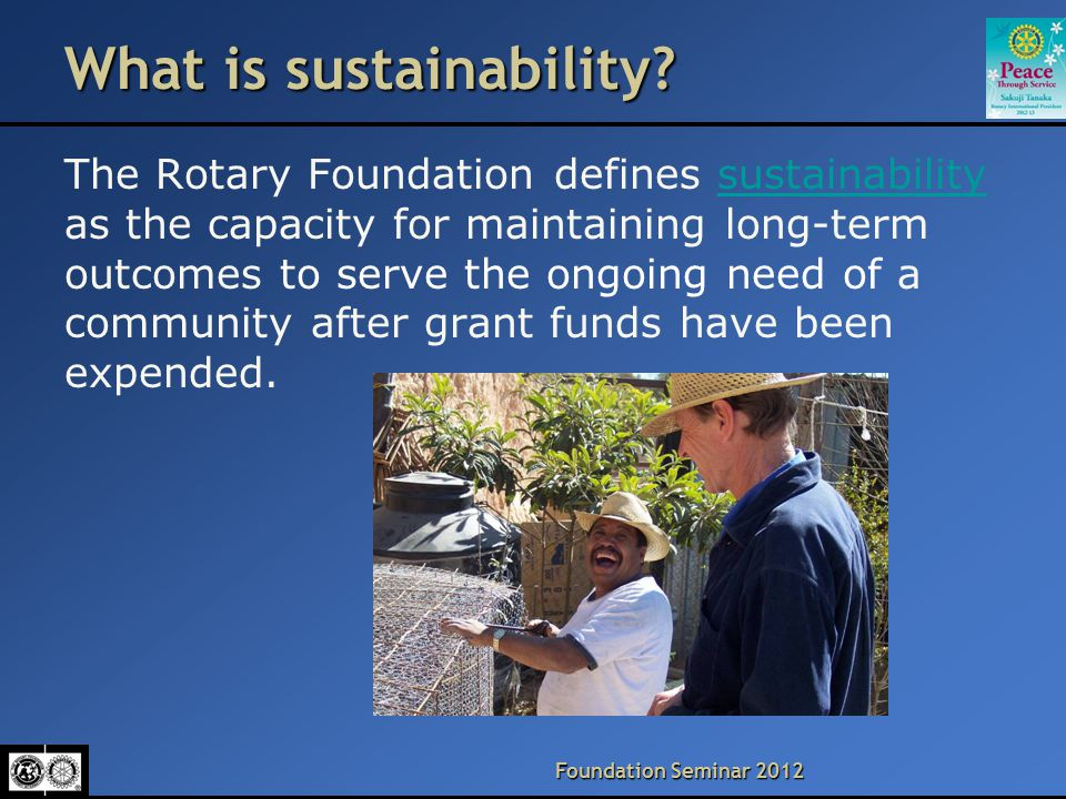 Foundation Seminar 2012 What is sustainability.