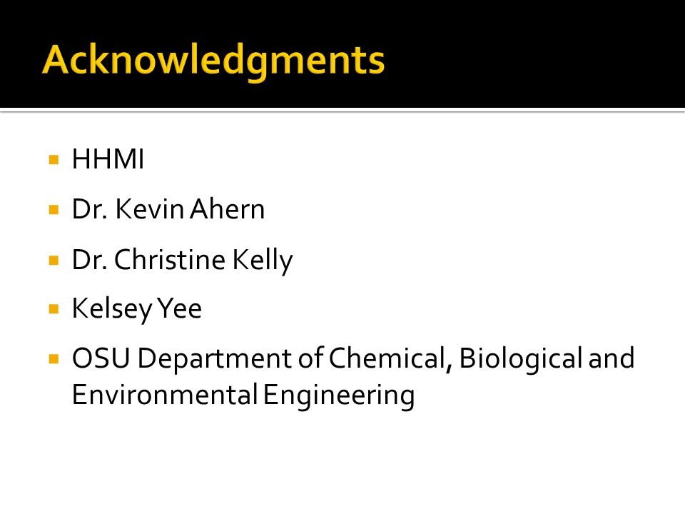  HHMI  Dr. Kevin Ahern  Dr. Christine Kelly  Kelsey Yee  OSU Department of Chemical, Biological and Environmental Engineering