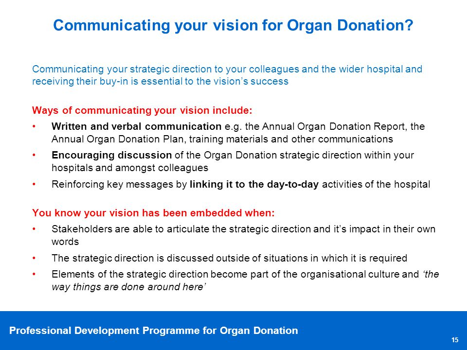 Professional Development Programme for Organ Donation Communicating your strategic direction to your colleagues and the wider hospital and receiving t